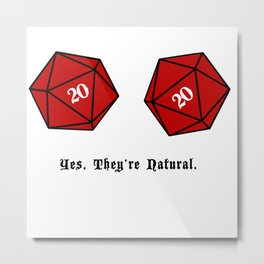 Yes, They're Natural. D20 Metal Print