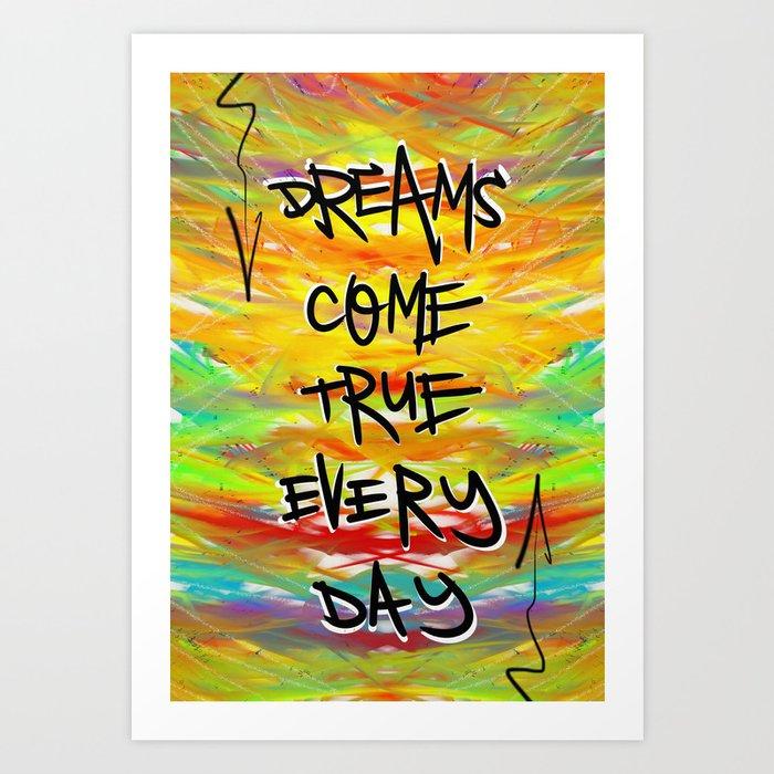 Dreams Come True Every Day Kunstdrucke