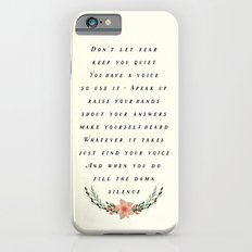 Fill the Silence Slim Case iPhone 6