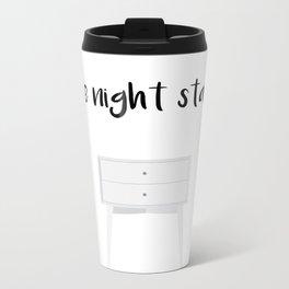 One Night Stand Metal Travel Mug