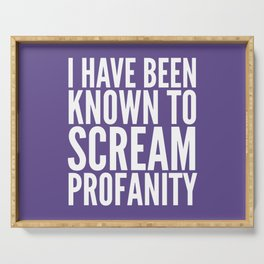 I Have Been Known To Scream Profanity (Ultra Violet) Serving Tray