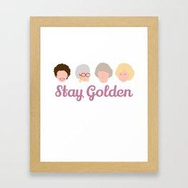 Stay Golden  (Golden Girls Inspired) Framed Art Print