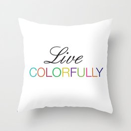 Live Colorfully (White) Throw Pillow
