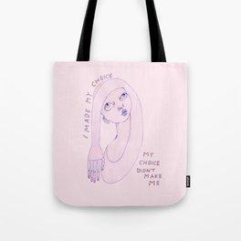 I made my choice Tote Bag