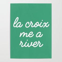 La Croix Me a River Poster
