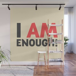 I am enough!, broken hearts, inspirational quote, free woman, motivational quote, strong woman Wall Mural