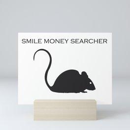 smile money searcher Mini Art Print