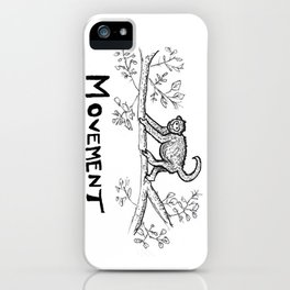 Movement Monkey iPhone Case