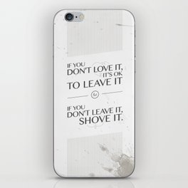 If you don't love it… A PSA for stressed creatives iPhone Skin