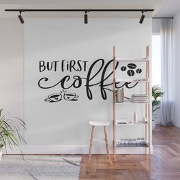 But First Coffee Sign   Coffee Bar   Coffee Sign   Kitchen Sign   Farmhouse Style   Mother's Day Gif Wall Mural