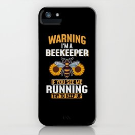 Warning I'm A Beekeeper iPhone Case