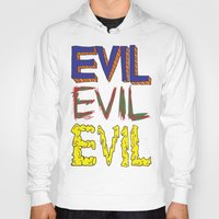 evil Hoodies featuring Evil by Michael Interrante