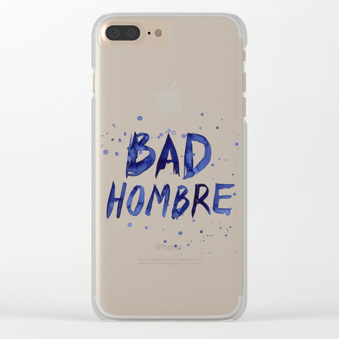 Bad Hombre Typography Watercolor Text Art Clear iPhone Case