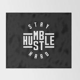 Stay Humble Hustle Hard Throw Blanket