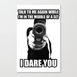 I DARE YOU !! Canvas Print