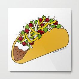 Because Tacos Metal Print