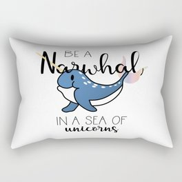 Be a Narwhal Rectangular Pillow