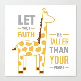 Be Taller Than Your Fears Canvas Print