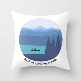 It's always a good day to paddle Throw Pillow