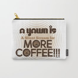 A Yawn is a Silent Scream for MORE COFFEE by Jeronimo Rubio 2016 Carry-All Pouch