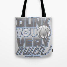 Dunk you very much Tote Bag
