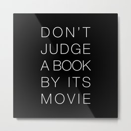 Don't Judge a Book By Its Movie White Typography Metal Print