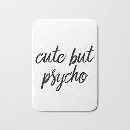 Cute but psycho Bath Mat