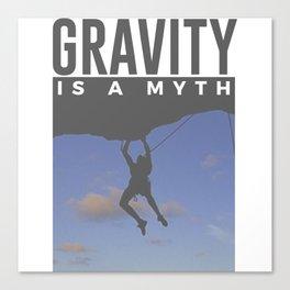 Gravity Is A Myth Rock Wall Climbing Canvas Print