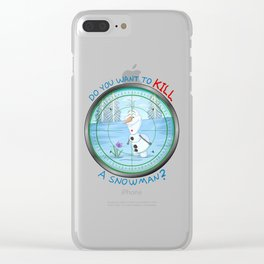 Do You Want To KILL A Snowman? Clear iPhone Case