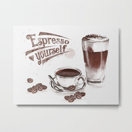 Espresso Yourself Metal Print