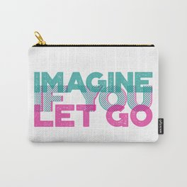 Imagine if you let go | Motivational quote | 3D typo graphic design Carry-All Pouch