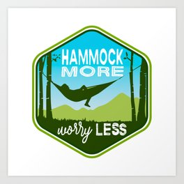 Hammock More.Worry Less. Art Print