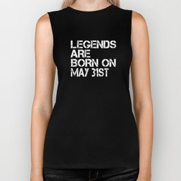 Legends Are Born On May 31st Funny Birthday T-Shirt Biker Tank
