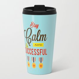 Lab No. 4 - Stay Calm and Be Successful Motivational Quotes Poster Travel Mug