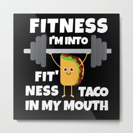 I'm Into Fitness Taco in my Mouth Metal Print