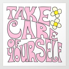 Take Care of Yourself Art Print