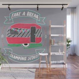 Take A Break Glamping Style! Wall Mural