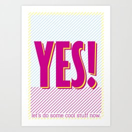 Yes - let's do some cool stuff now. Art Print