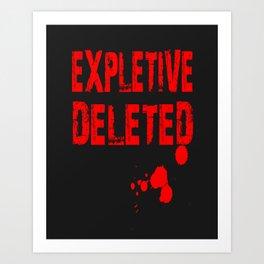 Expletive Deleted Art Print