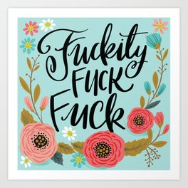 Pretty Swe*ry: Fuckity Fuck Fuck Art Print
