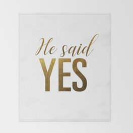 He said yes (gold) Throw Blanket