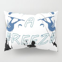 Life's A Breeze For Kitesurfers Pillow Sham