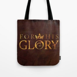 For His Glory Tote Bag