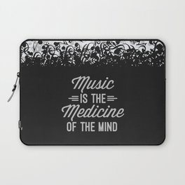 Music Medicine Mind Quote Laptop Sleeve