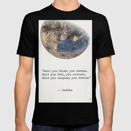 """""""What you think, you become. What you feel, you attract. What you imagine, you create.""""  Buddha T-shirt"""