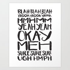 BLAH BLAH BLAH YADDA YADDA YADDA Art Print