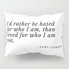 hated for who I am Pillow Sham
