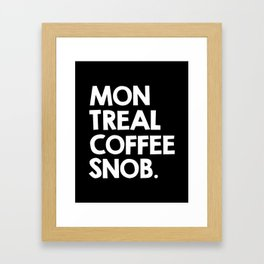 Montreal Coffee Snob Framed Art Print