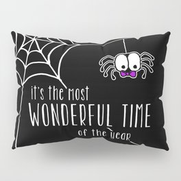 Halloween - it's the most wonderful time of the year Pillow Sham