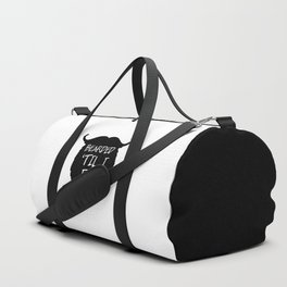 Bearded 'Til I Die Funny Quote Duffle Bag
